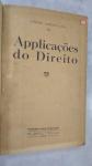 AMERICANO, JORGE - APPLICAÇÕES DO DIREITO ** RIO DE JANEIRO ANO 1930