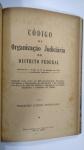 LIVRO: CÓDIGO DE OARGANIZAÇÃO JUDICIÁRIA  do Districto Federal *  por: EUDORO MAGALHAES. ANOTADO, ANO 1945