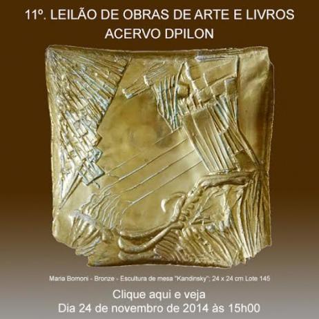 11º LEILÃO DE OBRAS DE ARTE E LIVROS - ACERVO DPILON - 24/11/2014