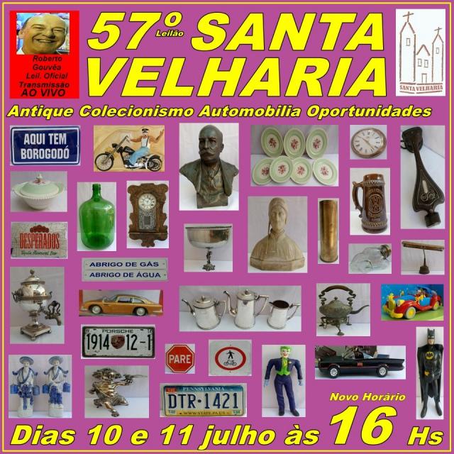 57º LEILÃO SANTA VELHARIA ANTIQUES, COLECIONISMO & OPORTUNIDADES  10 e 11 Julho 2020 - 16hs